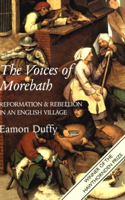 Book cover of The Voices of Morebath: Reformation & Rebellion in an English Village by Eamon Duffy