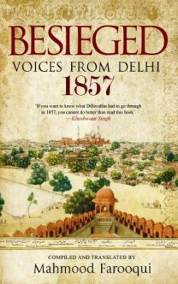 Book cover of Besieged: Voices from Delhi 1857 compiled and translated by Mahmood Farooqui