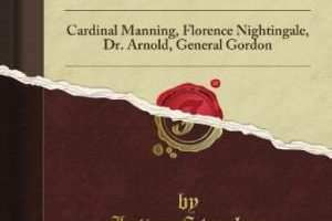 Eminent Victorians: Cardinal Manning, Florence Nightingale, Dr. Arnold, General Gordon by Lytton Strachey