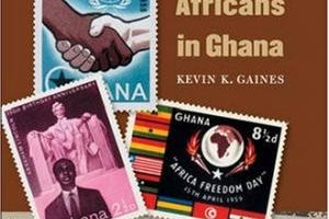 African Americans in Ghana: Black Expatriates and the Civil Rights Era by Kevin K. Gaines (2007)