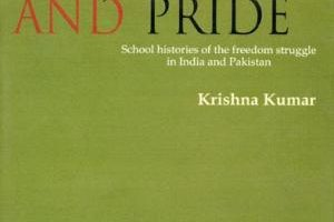 Prejudice and Pride: School Histories of the Freedom Struggle in India and Pakistan by Krishna Kumar (2001)