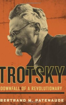 Book cover of Trotsky: Downfall of a Revolutionary by Bertrand M. Patenaude