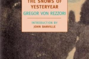 The Snows of Yesteryear by Gregor Von Rezzori (2008)