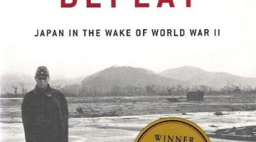 Embracing Defeat: Japan in the Wake of World War II by John Dower (1999)