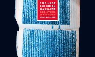 Book cover of The Last Colonial Massacre: Latin America in the Cold War Updated Edition by Greg Grandin