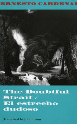 Book cover of The Doubtful Strait/El estrecho dudoso by Ernesto Cardenal and translated by John Lyons