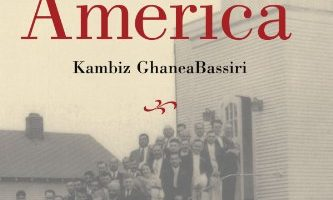 A History of Islam in America: From the New World to the New World Order by Kambiz GhaneaBassiri (2010)