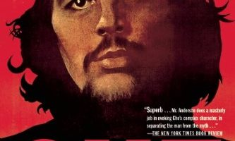 Che: A Revolutionary Life by Jon Lee Anderson (2010)