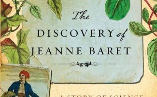 The Discovery of Jeanne Baret: A Story of Science, the High Seas, and the First Woman to Circumnavigate the Globe, by Glynis Ridley (2010)