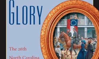 Honorable Mention of 2013 Essay Contest: Covered with Glory: The 26th North Carolina Infantry at Gettysburg by Rod Gragg (2000)