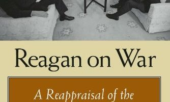 Reagan on War: A Reappraisal of the Weinberger Doctrine, 1980-1984, by Gail E. S. Yoshitani (2012)