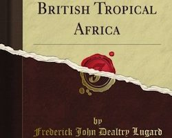 The Dual Mandate in British Tropical Africa, by Frederick John Dealtry Lugard (1965)