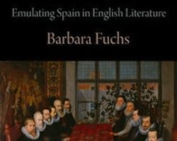 The Poetics of Piracy: Emulating Spain in English Literature,  by Barbara Fuchs (2013)