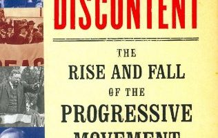 A Fierce Discontent: The Rise and Fall of the Progressive Movement in America, 1870-1920, by Michael McGerr (2003)