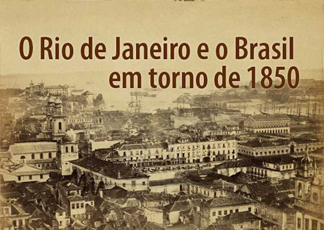 Photo of Rio de Janeiro in 1850, courtesy of Instituto de Cultura de Cidadania.