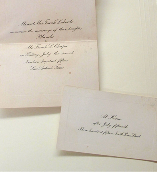 Wedding Invitation: Card One reads Mr. & Mrs. Frank LaBorde. Announce the marriage of their daughter Blanche To Mr. Frank L. Chapa. On Friday, July the second Nineteen hundred fifteen San Antonio, Texas  Second Card reads: At home after July Fifteenth Three hundred fifteen North Pecos Street.