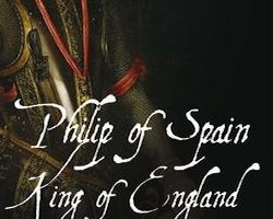 Philip of Spain, King of England, by Harry Kelsey (2012)