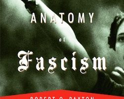 The Anatomy of Fascism, by Robert Paxton (2004)