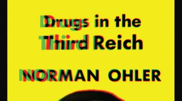 Blitzed: Drugs in the Third Reich by Norman Ohler (2016)
