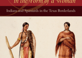 Book cover of Peace Came in the Form of a Woman: Indians and Spaniards in the Texas Borderlands by Juliana Barr