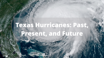 Banner image for the post Texas Hurricanes: Past, Present, and Future