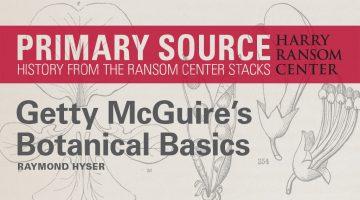 Primary Source: Getty McGuire's Botanical Basics Header Image