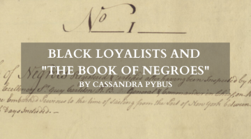 """Black Loyalists and """"The Book of Negroes"""" by Cassandra Pybus"""