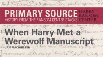 Primary Source: When Harry Met a Werewolf Manuscript Header Image