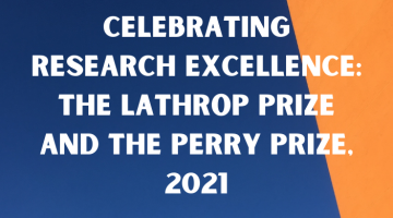 """""""Celebrating Research Excellence: The Lathrop Prize and the Perry Prize, 2021"""" in white text on an orange and blue background"""