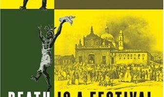 Death is a Festival: Funeral Rites and Rebellion in Nineteenth-Century Brazil by João José Reis (2007)