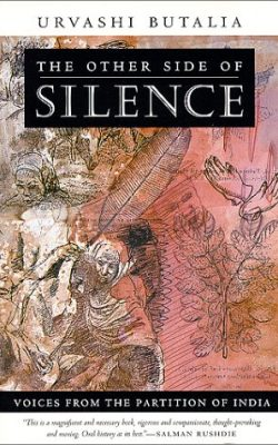 Book cover of The Other Side of Silence: Voices From the Partition of India by Urvashi Butalia