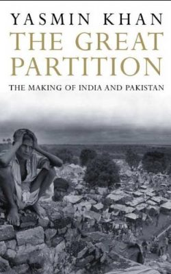 Book cover of The Great Partition: The Making of India and Pakistan by Yasmin Khan