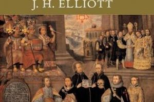 Empires of the Atlantic World: Britain and Spain in the Americas, 1492-1830 by J.H. Elliott (2007)