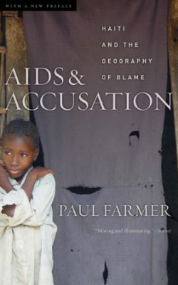 Book cover of Aids & Accusation: Haiti and the Geography of Blame by Paul Farmer
