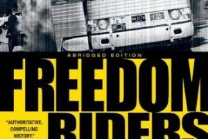 Freedom Riders: 1961 and the Struggle for Racial Justice, Abridged Edition by Raymond Arsenault (2011)