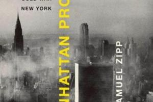 Manhattan Projects: The Rise and Fall of Urban Renewal in Cold War New York by Samuel Zipp (2010)