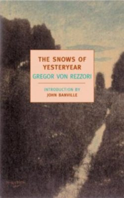 Book cover of The Snows of Yesteryear by Gregor Von Rezzori