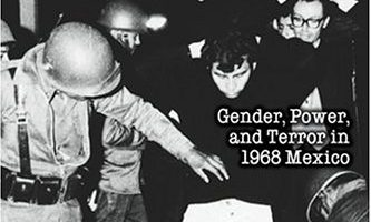 Plaza of Sacrifices: Gender, Power, and Terror in 1968 Mexico by Elaine Carey (2005)