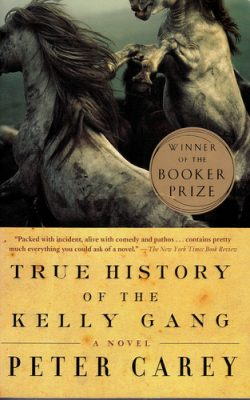 Book cover of True History of the Kelly Gang by Peter Carey