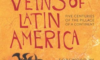 Undergraduate Essay Contest Winner: Open Veins of Latin America: Five Centuries of the Pillage of a Continent by Eduardo Galeano (1971)
