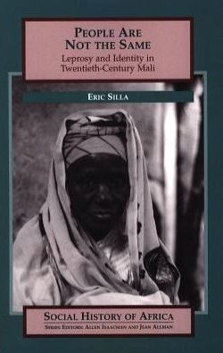 Book cover of People Are Not the Same: Leprosy and Identity in Twentieth-Century Mali by Eric Silla