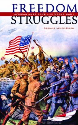 Book cover of Freedom Struggles: African Americans and World War I by Adriane Lentz-Smith