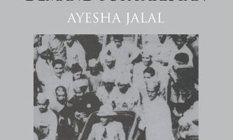 The Sole Spokesman: Jinnah, the Muslim League and the Demand for Pakistan by Ayesha Jalal (1985)