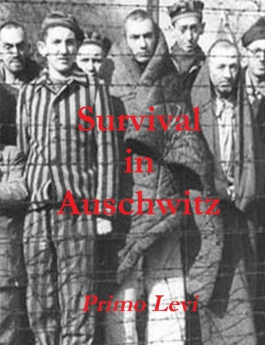primo levi survival in auschwitz thesis