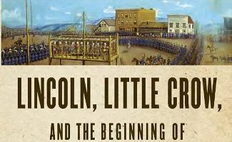 38 Nooses: Lincoln, Little Crow, and the Beginning of the Frontier's End by Scott W. Berg (2012)
