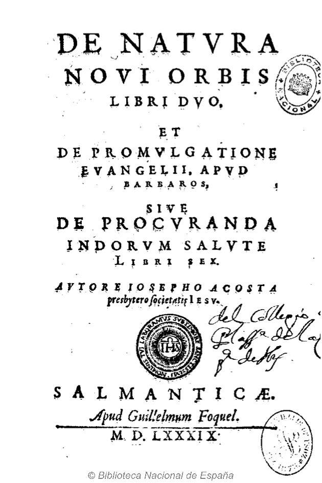 """Acosta, """"De Natura Novi Orbis,"""" 1589 (Biblioteca Nacional de España)"""