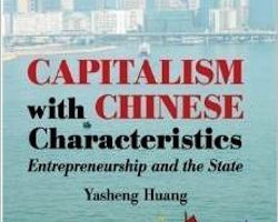 Capitalism with Chinese Characteristics: Entrepreneurship and the State (2008) by Yasheng Huang