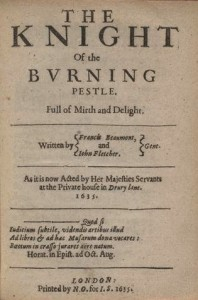 Knight of the Burning Pestle (1613)