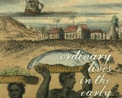 Ordinary Lives in the Early Caribbean: Religion, Colonial Competition, and the Politics of Profit, by Kristen Block (2012)