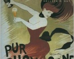 When Champagne Became French: Wine and the Making of a National Identity, by Kolleen M. Guy (2010)